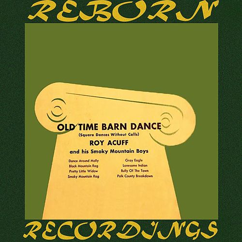 Old Time Barn Dance (HD Remastered) by Roy Acuff