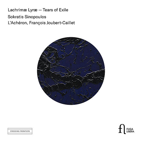 Lachrimæ Lyræ - Tears of Exile by Sokratis Sinopoulos