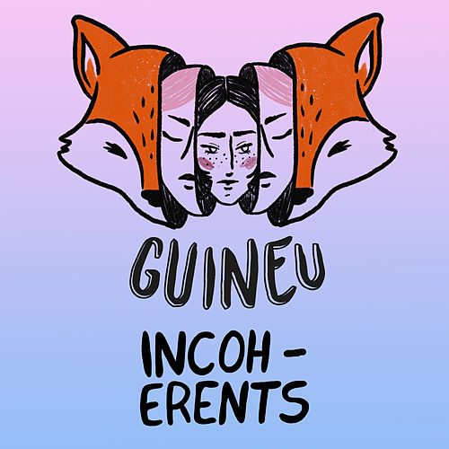 Incoherents by Guineu