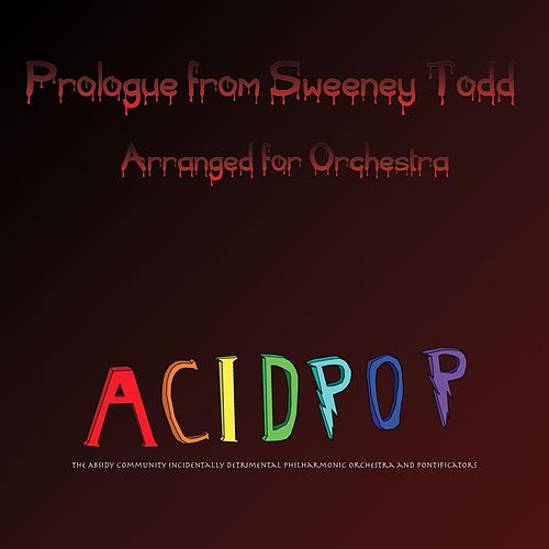 Prologue from Sweeney Todd (Arranged for Orchestra) von A.C.I.D.P.O.P.