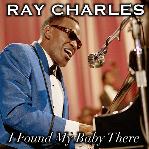 I Found My Baby There de Ray Charles