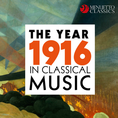 The Year 1916 in Classical Music von Various Artists