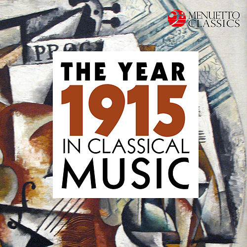 The Year 1915 in Classical Music de Various Artists