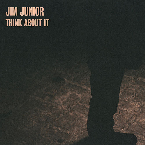 Think About It von Jim Junior