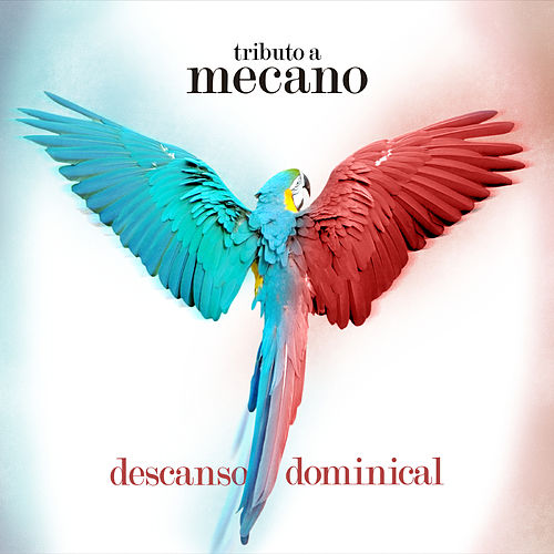 Descanso Dominical: Tributo a Mecano de Various Artists