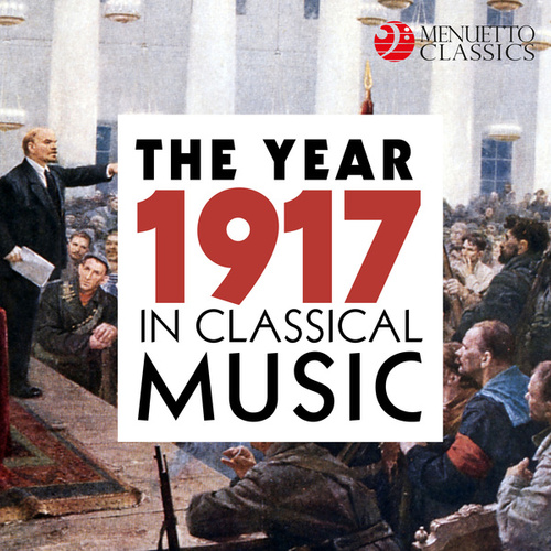 The Year 1917 in Classical Music de Various Artists