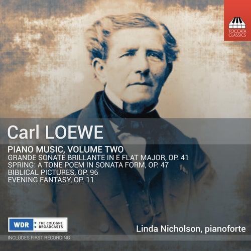 C. Loewe: Piano Music, Vol. 2 by Linda Nicholson