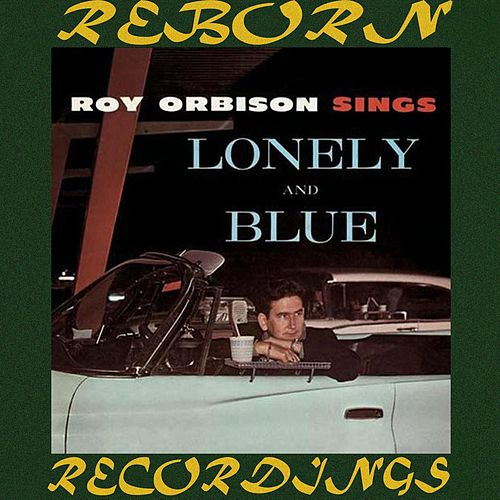 Sings Lonely and Blue (HD Remastered) von Roy Orbison