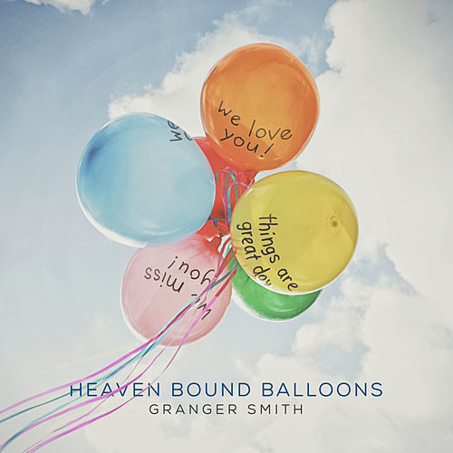 Heaven Bound Balloons by Granger Smith