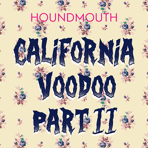 California Voodoo, Pt. II by Houndmouth