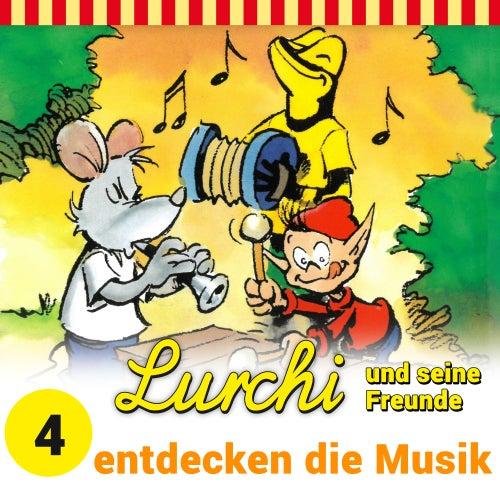 Folge 4: Lurchi und seine Freunde entdecken die Musik von Lurchi und seine Freunde