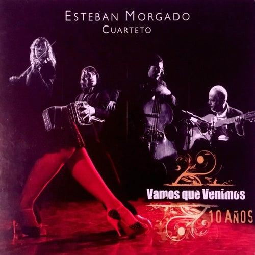 Vamos que venimos (10 años) by Esteban Morgado