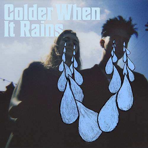 Colder When It Rains von X Lovers