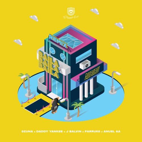 Baila Baila Baila (Remix) [feat. Daddy Yankee, J Balvin, Farruko, Anuel AA] de Ozuna