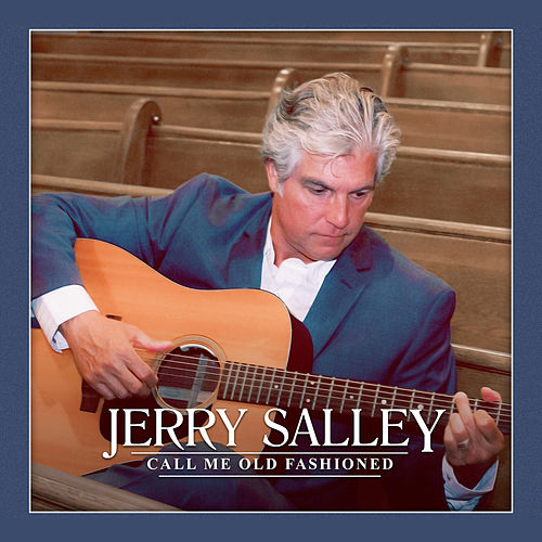 Call Me Old Fashioned by Jerry Salley