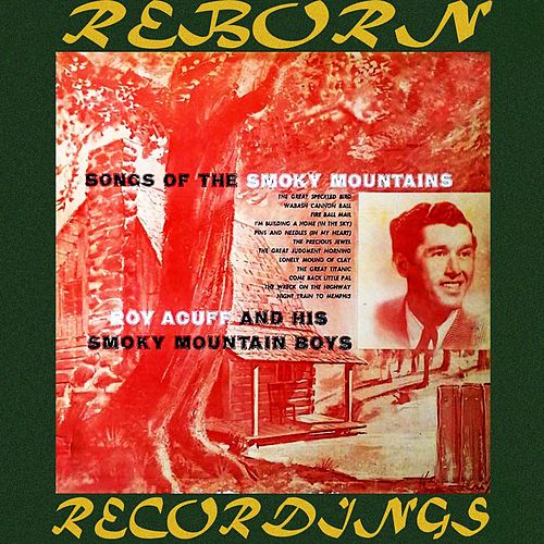 Songs of the Smokey Mountains (HD Remastered) by Roy Acuff
