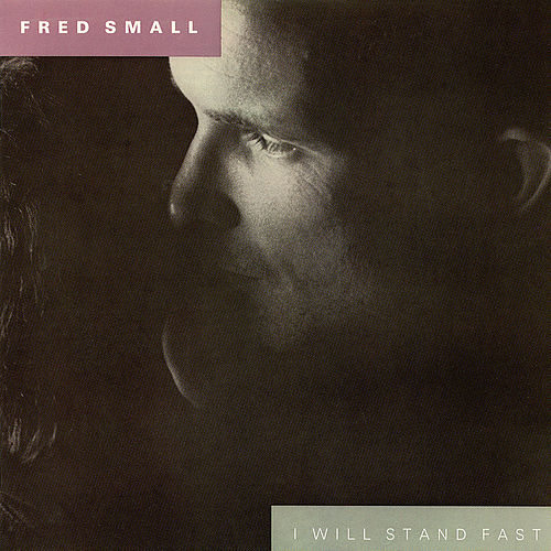 I Will Stand Fast de Fred Small