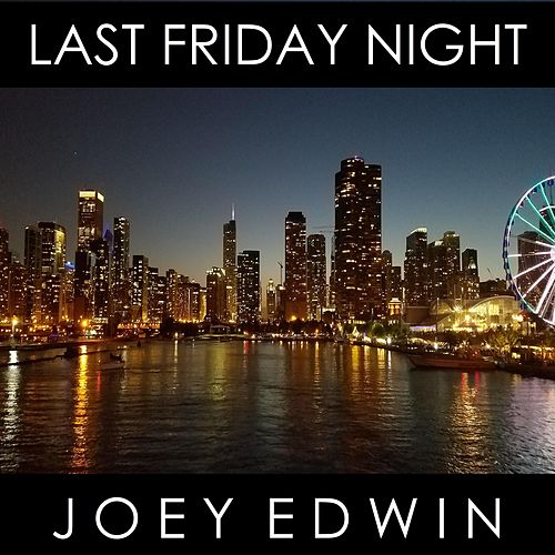 Last Friday Night (Instrumental Version) by Joey Edwin