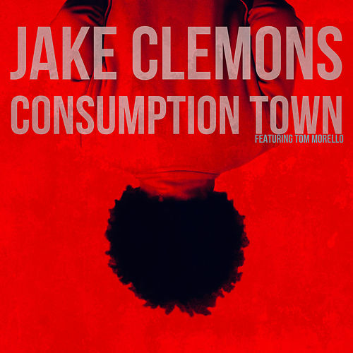 Consumption Town (feat. Tom Morello) de Jake Clemons
