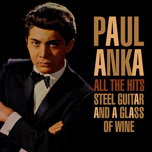 All The Hits - Steel Guitar And A Glass Of Wine by Paul Anka