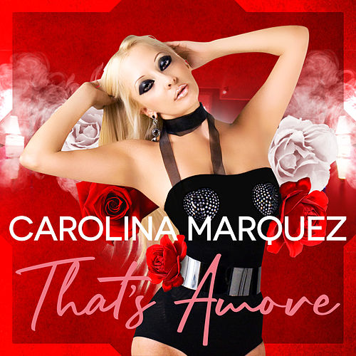 That's Amore (Vanni G & DJ Nick Peloso Mix) von Carolina Marquez