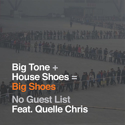 No Guest List (feat. Quelle Chris) by Big Tone & House Shoes (