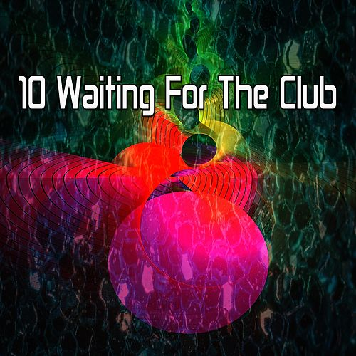 10 Waiting For the Club by CDM Project