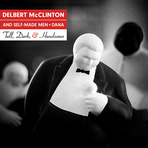 Tall, Dark, and Handsome von Delbert McClinton