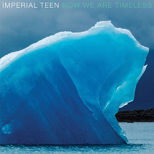 Now We Are Timeless de Imperial Teen