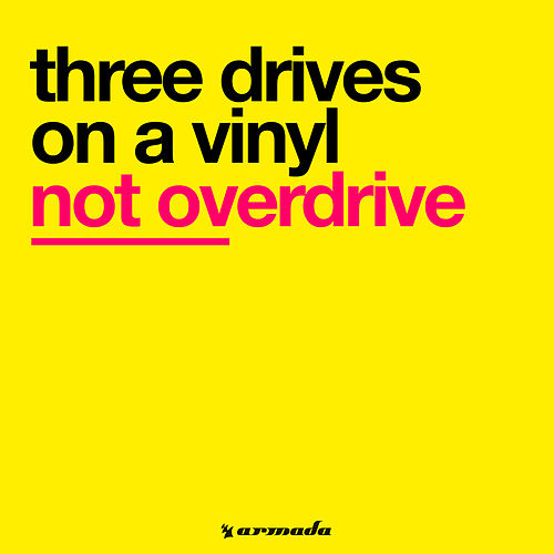 Not Overdrive von Three Drives On A Vinyl
