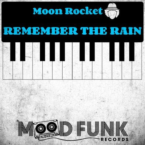Remember The Rain (Radio Edit) de Moon Rocket