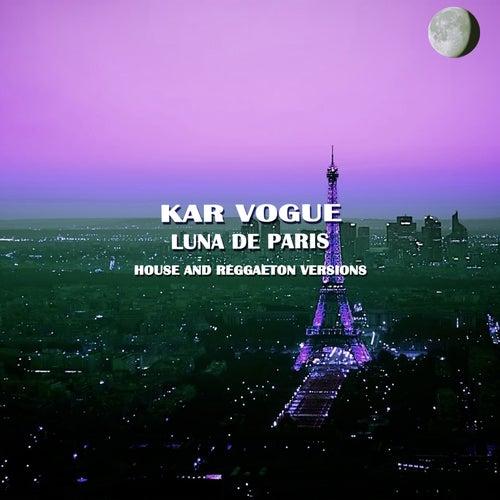 Luna De Paris (House And Reggaeton Instrumental Versions) von Kar Vogue