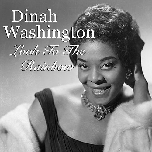 Look To The Rainbow by Dinah Washington