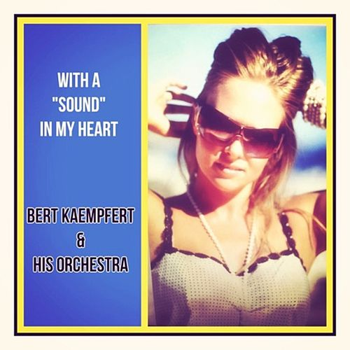 With a 'Sound' In My Heart by Bert Kaempfert