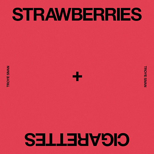 Strawberries & Cigarettes de Troye Sivan