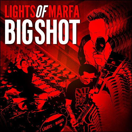 Big Shot by Lights of Marfa