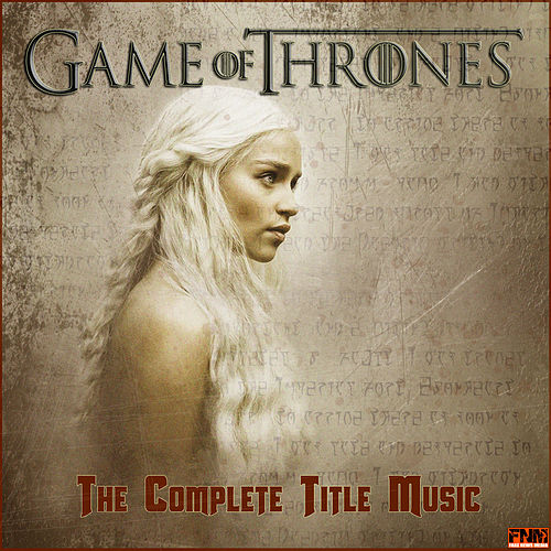 Game of Thrones - The Complete Title Music de TV Themes