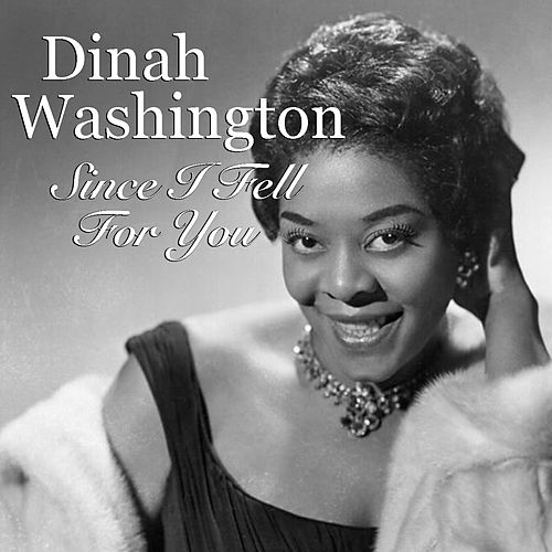 Since I Fell From You by Dinah Washington