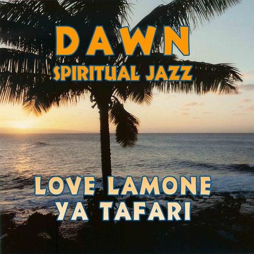 Dawn: Spiritual Jazz by Love Lamone