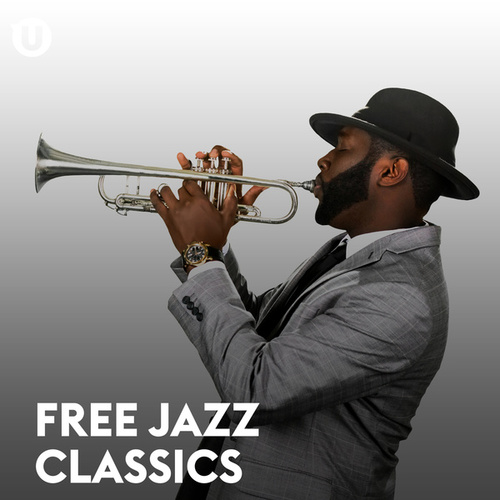 Free Jazz Classics von Various Artists