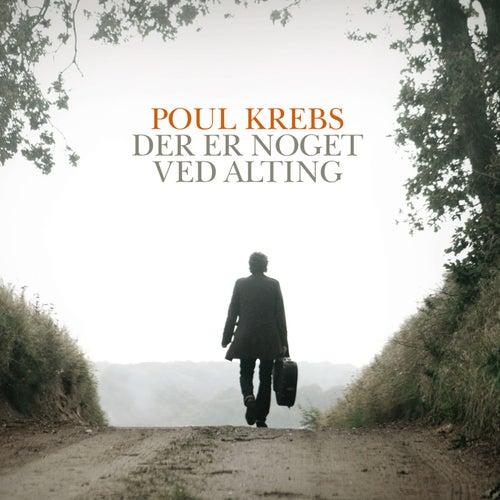 Der Er Noget Ved Alting (Ex. Spotify) by Poul Krebs