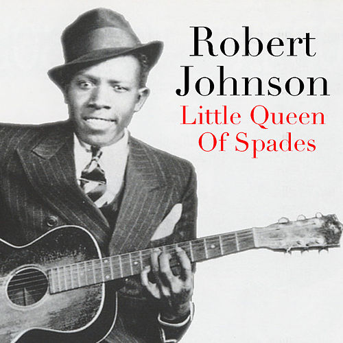 Little Queen Of Spades de Robert Johnson