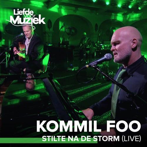 Stilte Na De Storm (Live - Uit Liefde Voor Muziek) by Kommil Foo