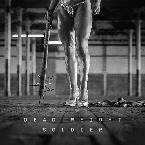 Dead Weight Soldier by Kill J