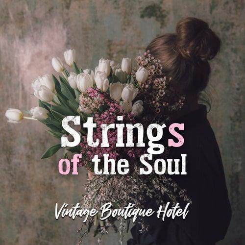 Strings of the Soul: Vintage Boutique Hotel, Le Bar, Aperitif, Wine & Croissants von Various Artists