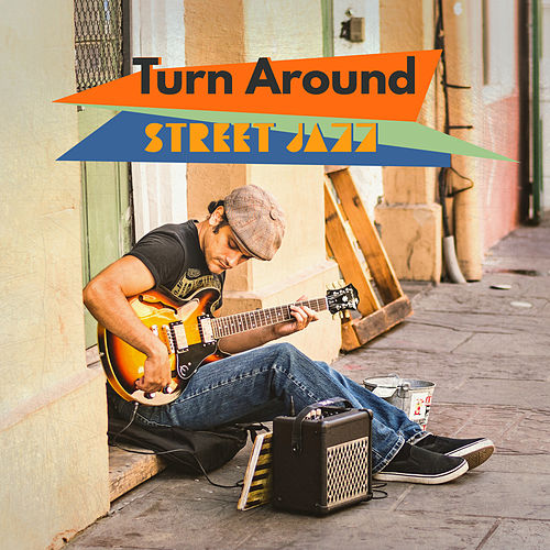 Turn Around: Street Jazz, Romantic May Cover Hits 2019 von Various Artists