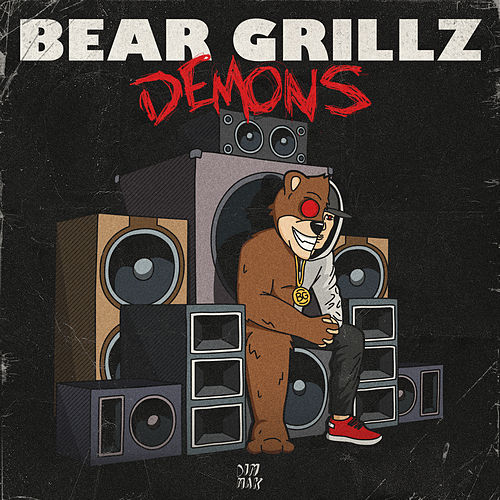 Demons by Bear Grillz