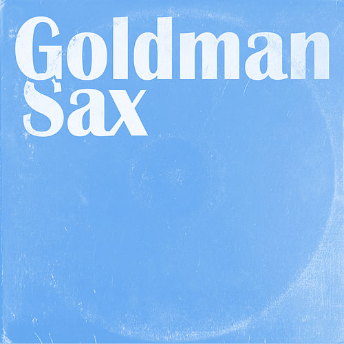 Goldman Sax by Old Man Saxon