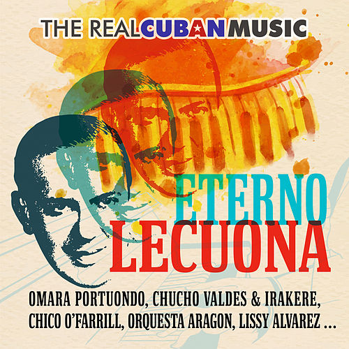 The Real Cuban Music - Eterno Lecuona (Remasterizado) de Various Artists