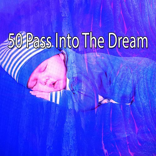 50 Pass into the Dream by Best Relaxing SPA Music